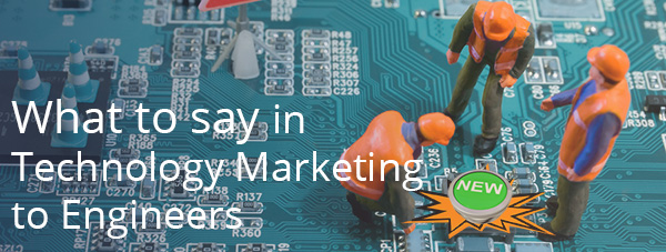 Tech marketing campaigns for engineers