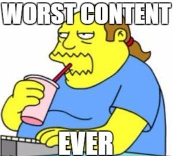 Worst Content Ever.jpg